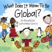 Book - What Does It Mean To Be Global?